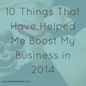10 Things That Have Helped Me Boost My Business in 2014