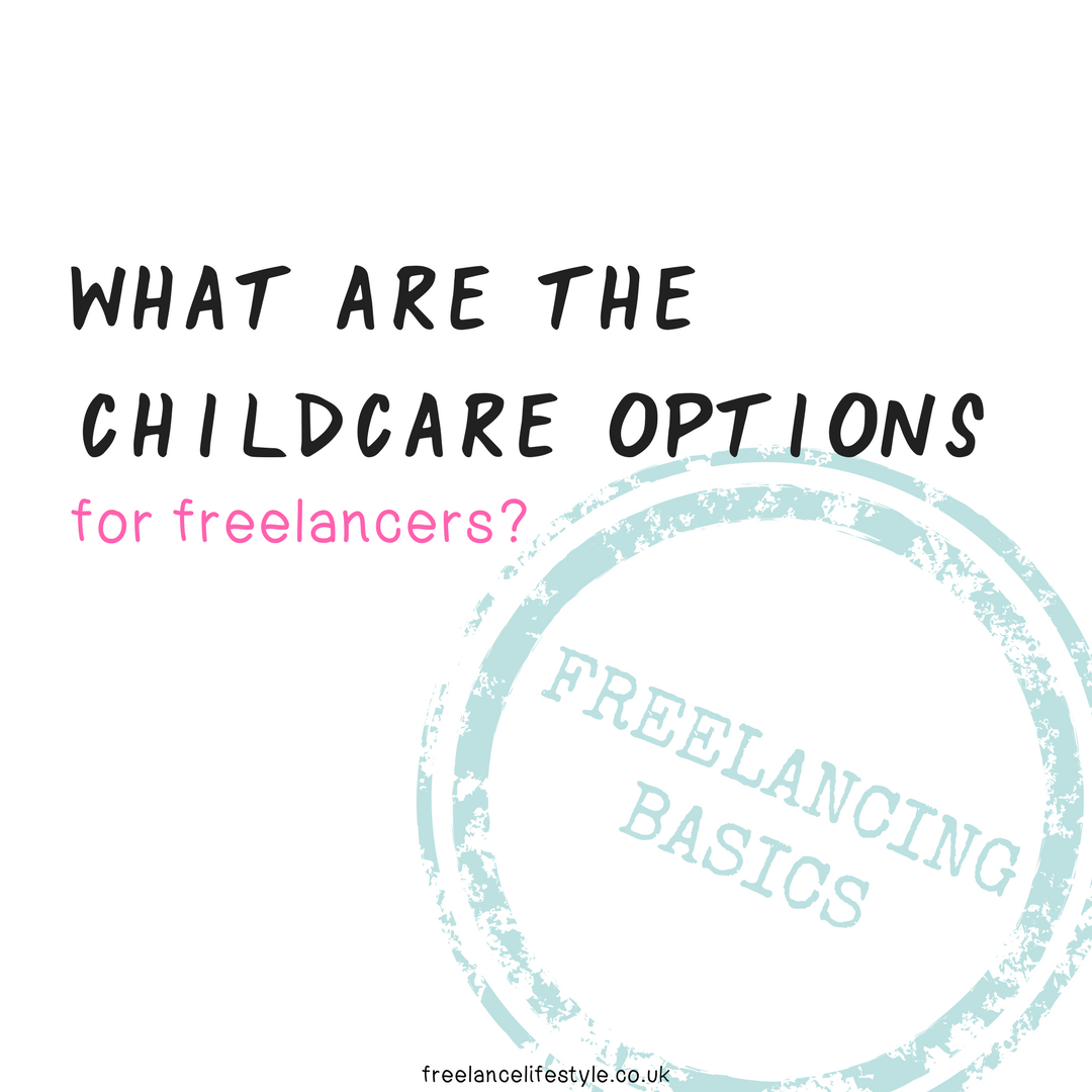 What are the childcare options for freelancers?